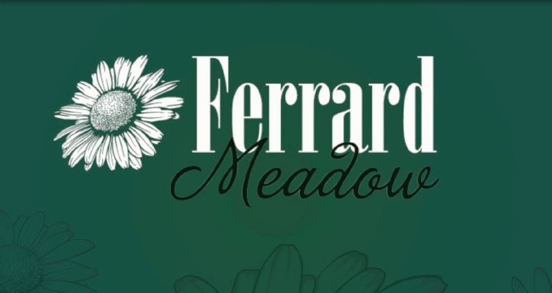 FERRARD MEADOWS - COMING SOON...