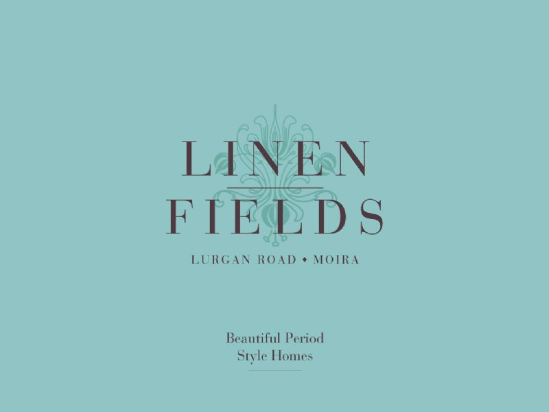 COMING SOON - NEW LAUNCH - LINEN FIELDS, MOIRA